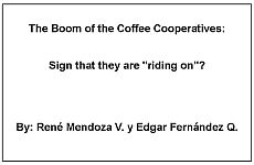 "The Boom of the Coffee Cooperatives: Sign that they are ""riding on""?"